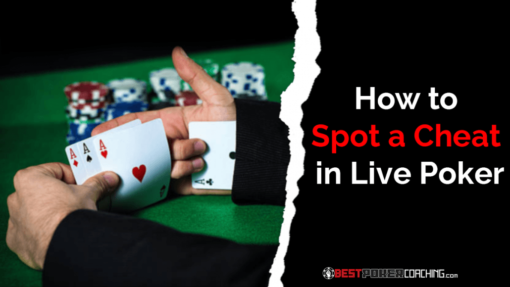 How To Spot A Cheat In Live Poker Best Poker Coaching